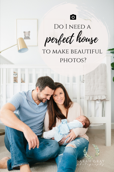 Do I need to have a perfect house to make beautiful photos? | Sarah Gray Photography, Tallahassee, Florida newborn, lifestyle, family photographer